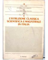 L`ISTRUZIONE CLASSICA SCIENTIFICA E MAGISTRALE IN ITALIA