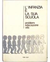 L`INFANZIA E LA SUA SCUOLA.  PROBLEMI EDUCAZIONE VITA. VOL. 3