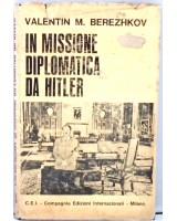 IN MISSIONE DIPLOMATICA DA HITLER